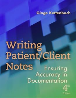 Writing Patient Client Notes: Ensuring Accuracy in Documentation, by Kettenbach, 4th Edition 9780803618787
