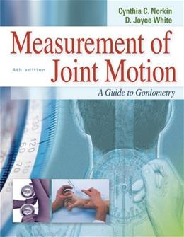 Measurement of Joint Motion : A Guide to Goniometry, by Norkin, 4th Edition 9780803620667