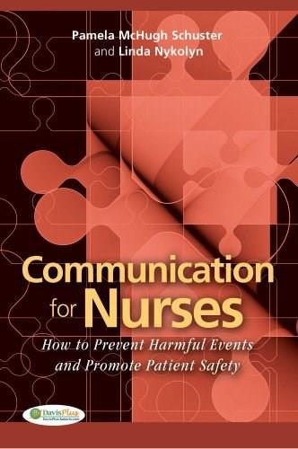 Communication for Nurses: How to Prevent Harmful Events and Promote Patient Safety, by Schuster 9780803620803