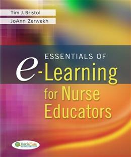 Essentials of E-Learning for Nurse Educators, by Bristol 9780803621732