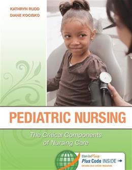 Pediatric Nursing: The Critical Components of Nursing Care, by Rudd PKG 9780803621794