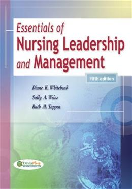 Essentials of Nursing Leadership and Management, by Whitehead, 5th Edition 9780803622081