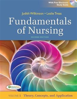 Fundamentals of Nursing, by Wilkinson, 2nd Edition, Volume 1: Theory, Concepts, and Applications 2 w/CD 9780803622647