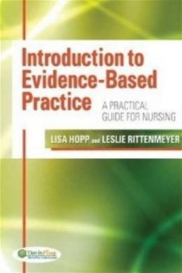 Introduction to Evidence Based Practice: A Practical Guide for Nursing, by Hopp 9780803623286