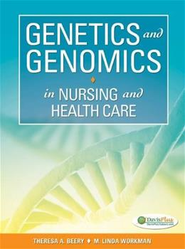 Genetics and Genomics in Nursing and Health Care 1 9780803624887