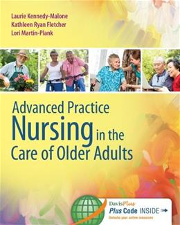Advanced Practice Nursing in the Care of Older Adults, by Kennedy-Malone PKG 9780803624917