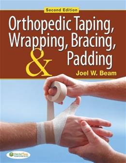 Orthopedic Taping, Wrapping, Bracing, and Padding ( Second Edition ) 2 9780803625587
