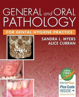 General and Oral Pathology for Dental Hygiene Practice, by Myers PKG 9780803625778