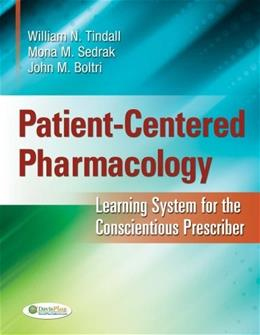 Patient Centered Pharmacology: Learning System for the Conscientious Prescriber, by Tindell PKG 9780803625853