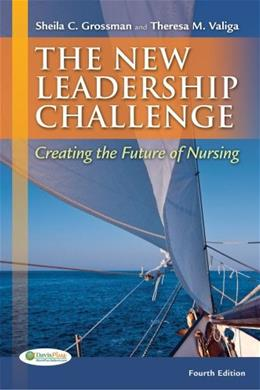 New leadership Challenge: Creating the Future of Nursing, by Grossman, 4th Edition 9780803626065