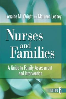 Nurses and Families: A Guide to Family Assessment and Intervention, by Wright, 6th Editon 9780803627390