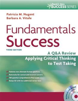 Fundamentals Success: A Q and A Review Applying Critical Thinking to Test Taking, by Nugent, 3rd Edition 3 w/CD 9780803627796