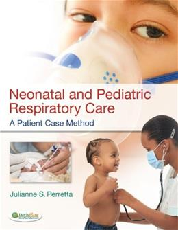 Neonatal and Pediatric Respiratory Care: A Patient Case Method, by Perretta PKG 9780803628311