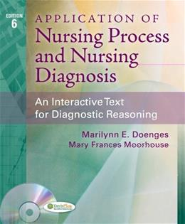 Application of Nursing Process and Nursing Diagnosis: An Interactive Text for Diagnostic Reasoning, by Doenges, 6th Edition 6 w/CD 9780803629127