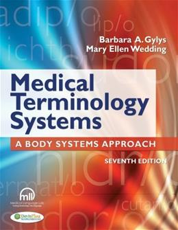Medical Terminology Systems: A Body Systems Approach, by Gylys, 7th Edition, Worktext 9780803629547