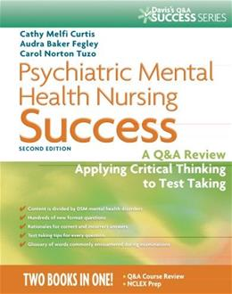 Psychiatric Mental Health Nursing Success: A Q and Review Applying Critical Thinking to Test Taking, by Curtis, 2nd Edition, Study Guide 2 PKG 9780803629813