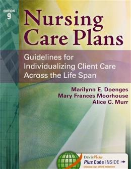 Nursing Care Plans: Guidelines for Individualizing Client Care Across the Life Span 9 PKG 9780803630413