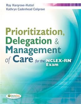 Prioritization, Delegation, and Management of Care for the NCLEX-RN® Exam, by Hargrove-Huttel PKG 9780803633131