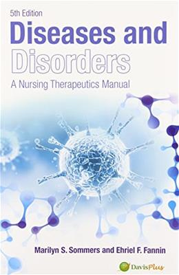 Diseases and Disorders: A Nursing Therapeutics Manual, by Sommers, 5th Edition 9780803638556
