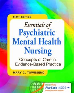 Essentials of Psychiatric Mental Health Nursing: Concepts of Care in Evidence Based Practice, by Townsend, 6th Edition 6 PKG 9780803638761