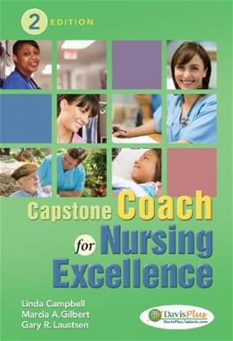 Capstone Coach for Nursing Excellence, by Campbell, 2nd Edition 9780803639072