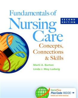 Fundamentals of Nursing Care: Concepts, Connections and Skills, by Burton, 2nd Edition 2 PKG 9780803639744