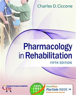 Pharmacology in Rehabilitation, by Ciccone, 5th Edition 5 PKG 9780803640290