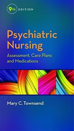 Psychiatric Nursing: Assessment, Care Plans, and Medications 9 9780803642379