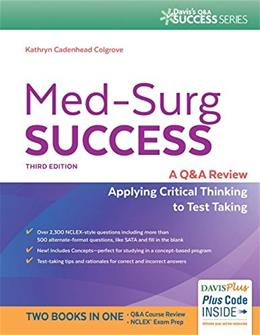 Med-Surg Success: A Q&A Review Applying Critical Thinking to Test Taking, by Colgrove, 3rd Edition 3 PKG 9780803644021