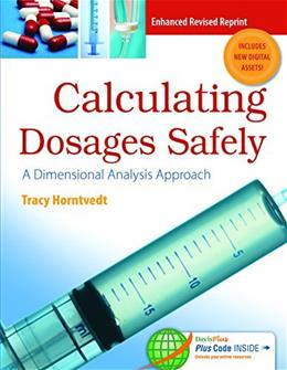 Calculating Dosages Safely: A Dimensional Analysis Approach, by Hornvedt PKG 9780803644595