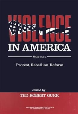 Violence in America, by Gurr, Volume 2: Protest, Rebellion, Reform 9780803932302