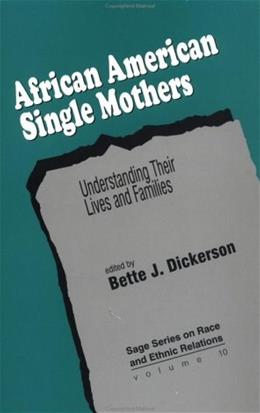 African American Single Mothers: Understanding Their Lives and Families (SAGE Series on Race and Ethnic Relations) 9780803949126
