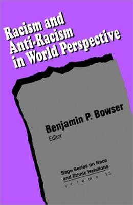 Racism and Anti-Racism in World Perspective, by Bowser 9780803949546