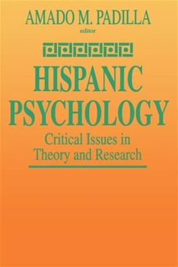 Hispanic Psychology: Critical Issues in Theory and Research 9780803955530