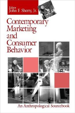 Contemporary Marketing and Consumer Behavior, by Sherry 9780803957534