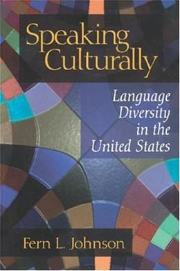 Speaking Culturally: Language Diversity in the United States, by Johnson 9780803959125