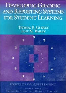 Developing Grading and Reporting Systems for Student Learning, by Guskey 9780803968547