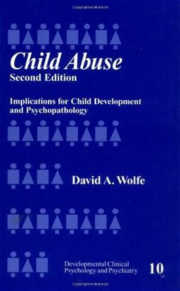 Child Abuse: Implications for Child Development and Psychopathology, by Wolfe, 2nd Edition 9780803972285