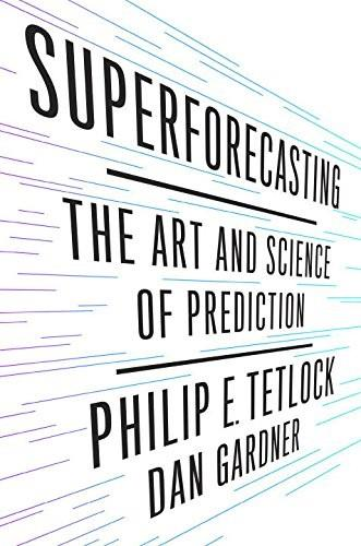 Superforecasting: The Art and Science of Prediction 9780804136693