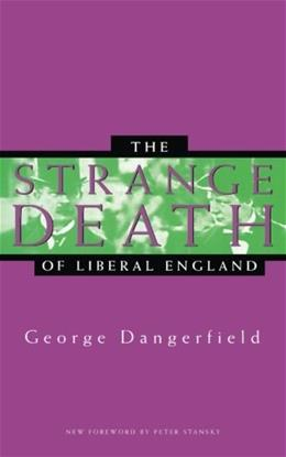The Strange Death of Liberal England 9780804729307