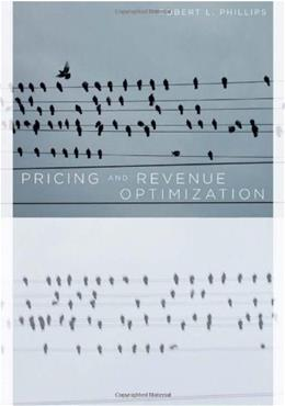 Pricing And Revenue Optimization, by Phillips 9780804746984