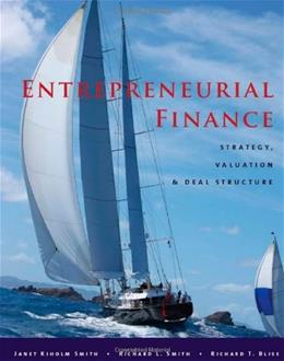 Entrepreneurial Finance: Strategy, Valuation, and Deal Structure, by Smith 9780804770910