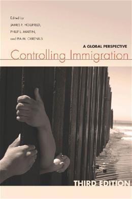 Controlling Immigration: A Global Perspective, by Hollifield, 3rd Edition 9780804786263