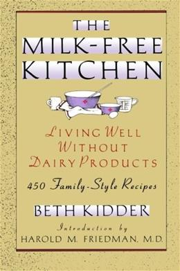 The Milk-Free Kitchen: Living Well Without Dairy Products Reprint 9780805018363