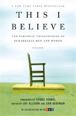 This I Believe: The Personal Philosophies of Remarkable Men and Women, by Allison 9780805086584