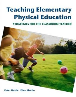 Teaching Elementary Physical Education: Strategies for the Classroom Teacher, by Hastie 9780805328349