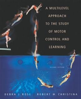 A Multilevel Approach to the Study of Motor Control and Learning (2nd Edition) 9780805360318