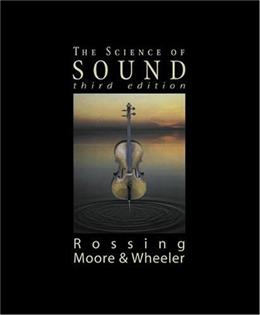 Science of Sound, by Rossing, 3rd Edition 9780805385656