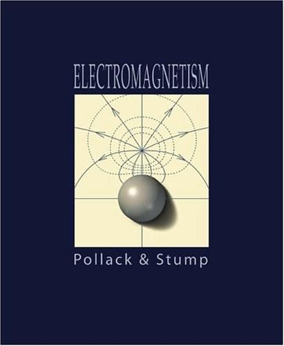Electromagnetism, by Pollack 9780805385670