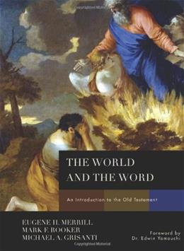 World and the Word: An Introduction to the Old Testament, by Merrill 9780805440317